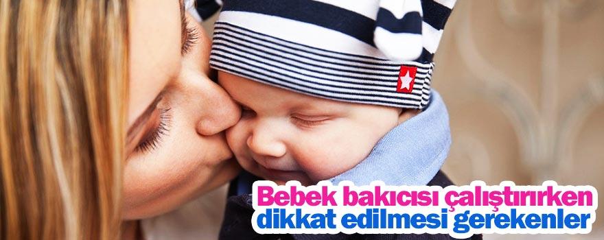 Bebek bakıcısı çalıştırırken dikkat edilmesi gerekenler