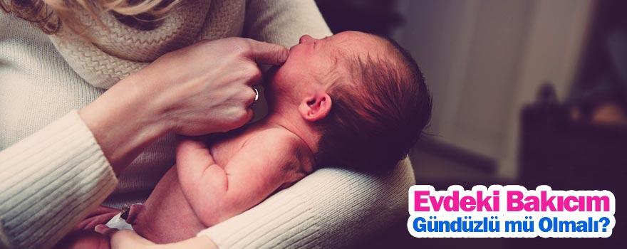 Evdeki Bebek Bakıcım Gündüzlü mü Olmalı ?