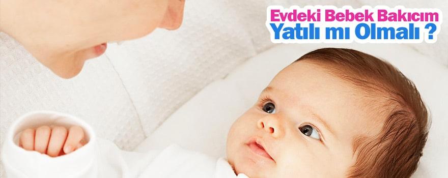 Evdeki Bebek Bakıcım Yatılı Mı Olmalı ?