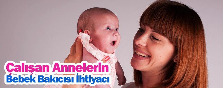 Çalışan annelerin bebek bakıcısı ihtiyacı