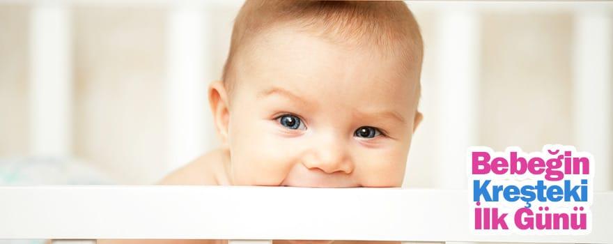 Bebeğin Kreşteki ilk günü