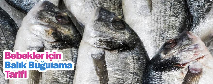 Balık Buğulama Tarifi Bebekler için