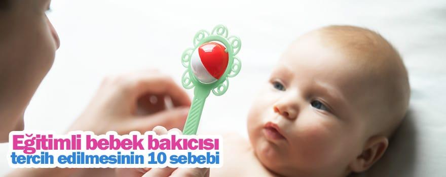Eğitimli bebek bakıcısı tercih edilmesinin 10 sebebi
