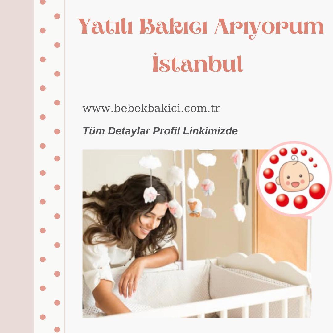 Yatılı Bakıcı Arıyorum İstanbul